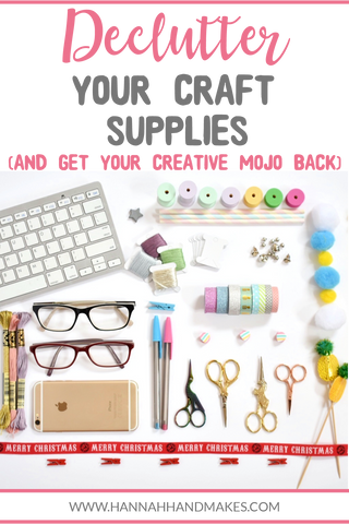 Declutter Your Craft Supplies and Get Your Creative Mojo Back