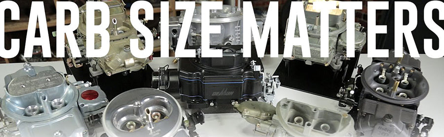 CARB SIZE MATTERS: What size carburetor do I need?