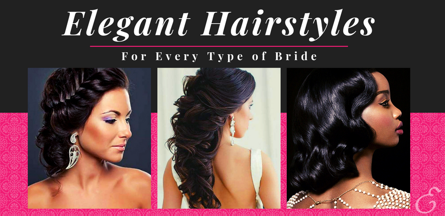 Elegant Hairstyles For Every Type of Bride