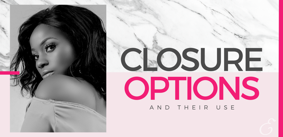 Closure Options and Their Use