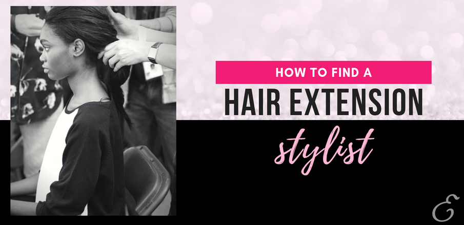How to Find a Hair Extension Stylist