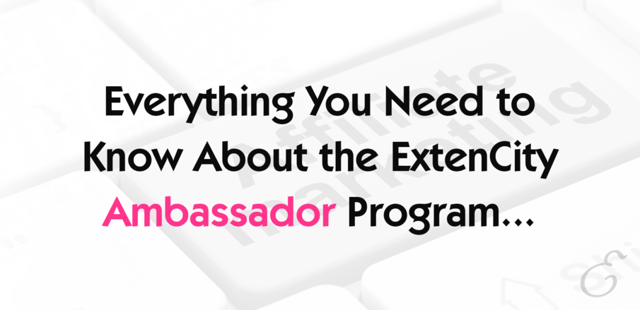 Everything You Need to Know About Becoming an ExtenCity Ambassador