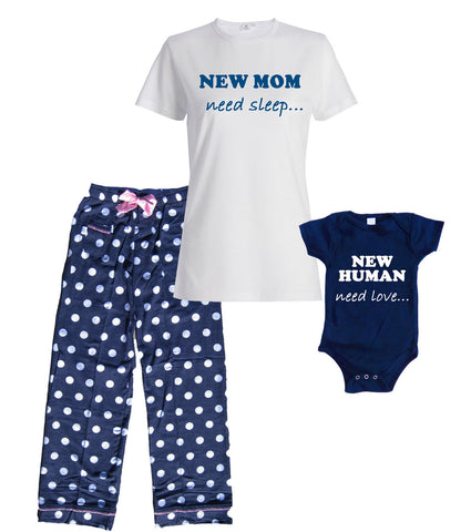 New Mom, Need Sleep Pajamas & New Human Need Love Matching Baby Onesie