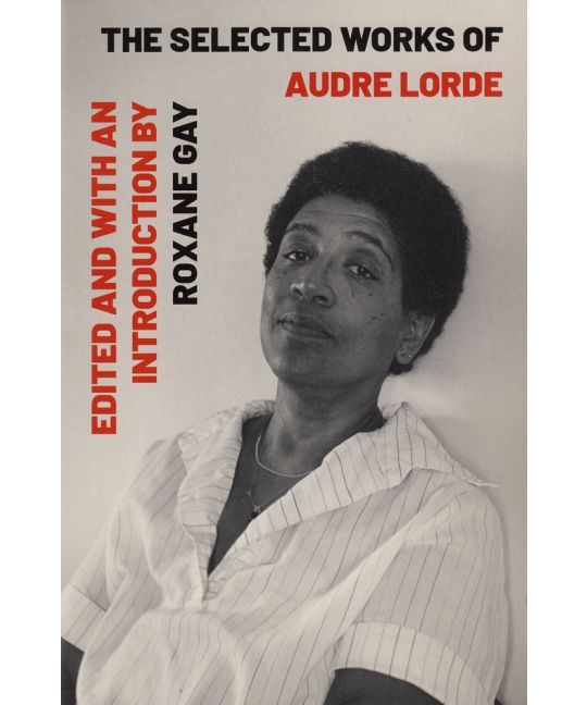 The Selected Works of Audre Lorde (New)