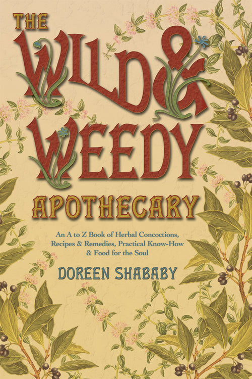 The Wild & Weedy Apothecary (New)