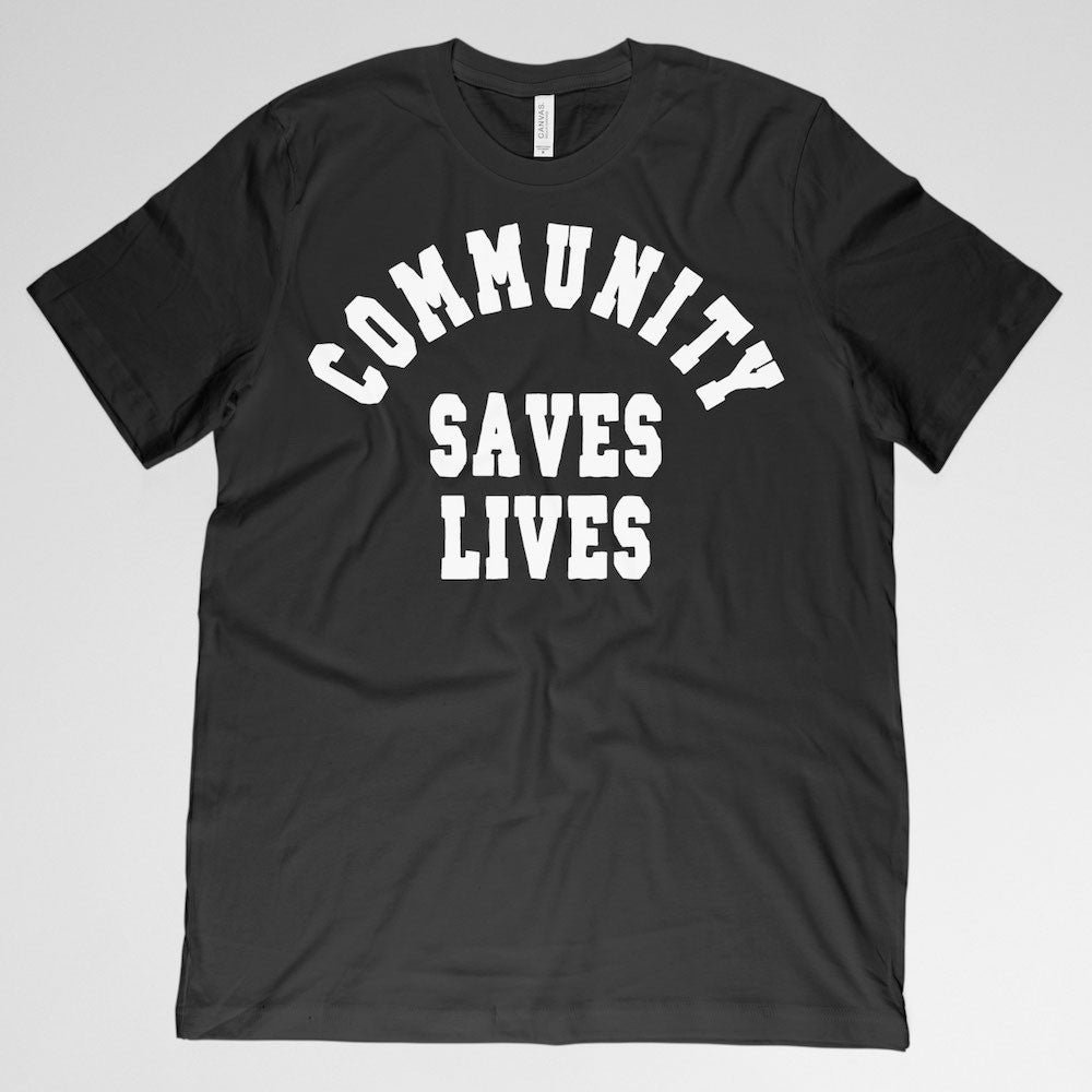 COMMUNITY SAVES LIVES - The Original Collection