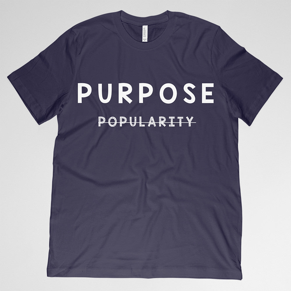 PURPOSE OVER POPULARITY - The Original Collection
