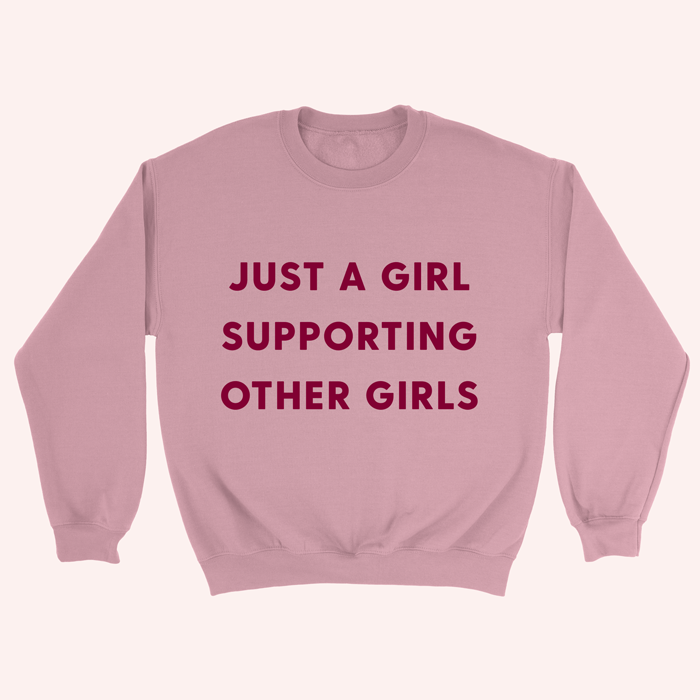 Just a Girl Sweatshirt