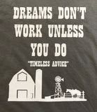 Dreams Don't Work Unless You Do Tee
