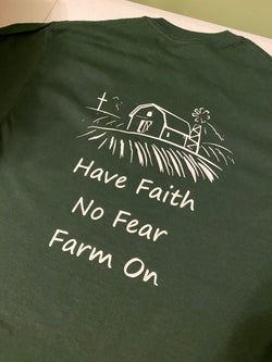 Have Faith No Fear Farm On