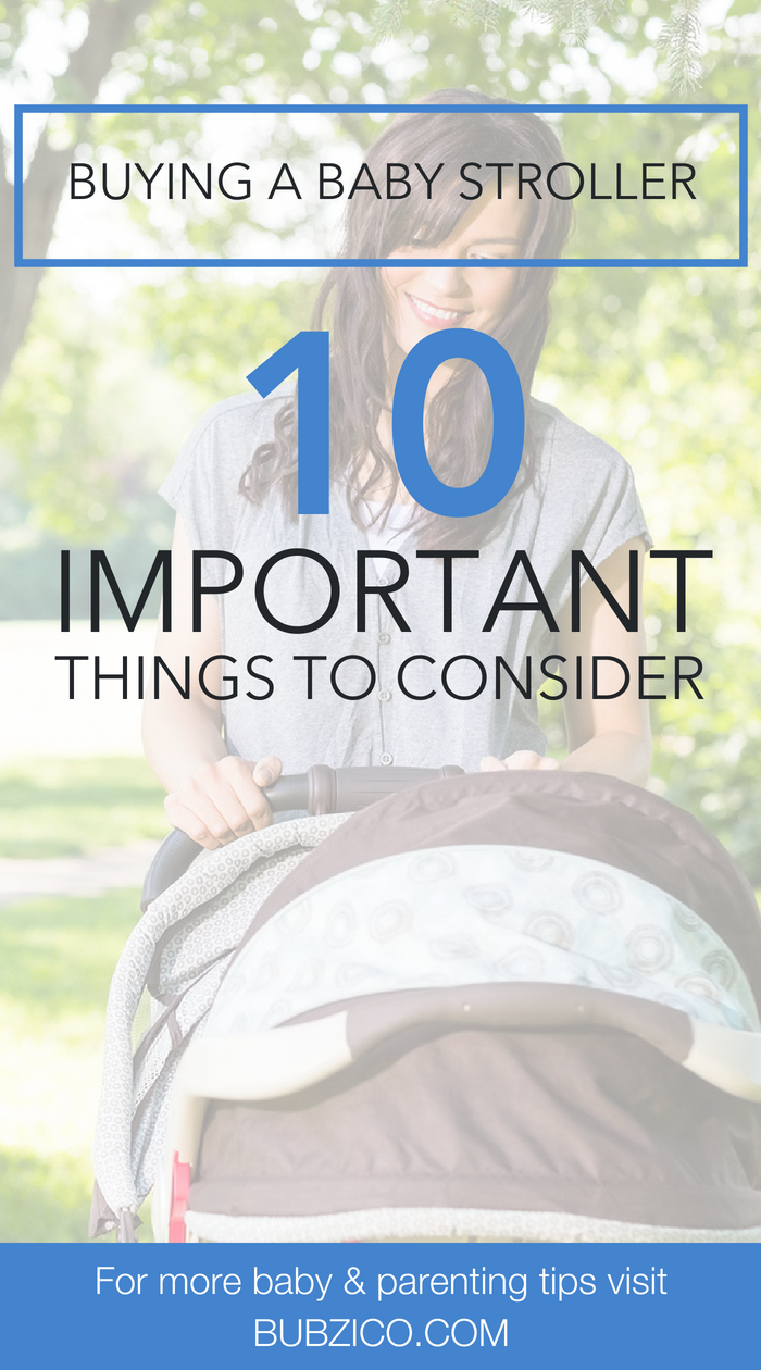 Buying a Baby Stroller: 10 Important Things to Consider