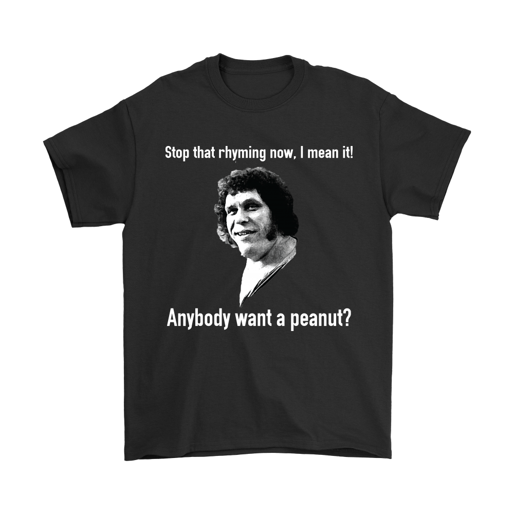Andre the Giant Princess Bride Anybody Want a Peanut Funny Movie Quote  T-Shirt