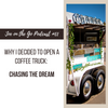 Why I Decided to Open a Coffee Truck: Chasing the Dream
