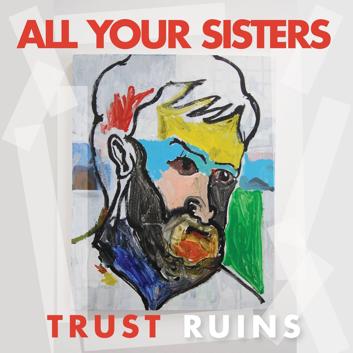 "All Your Sisters ""Trust Ruins"" LP"