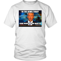 In the News Today Some More Shit We Made Up T-Shirt