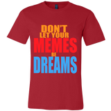 Don't Let Your Memes be Dreams Canvas Shirt