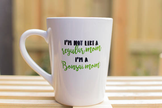 Bonsai Mom Coffee Mug / Mother's Day Gift