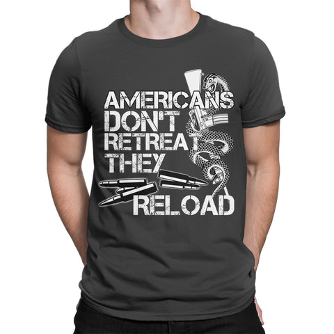 Americans Don't Retreat They Reload T-Shirt