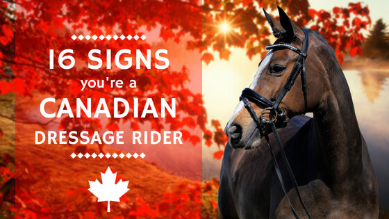 16 Signs You're A Canadian Dressage Rider