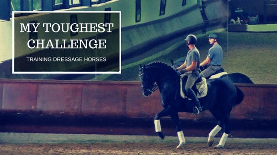 My Toughest Challenge In Training Dressage Horses
