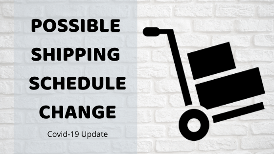 Possible Shipping Schedule Change