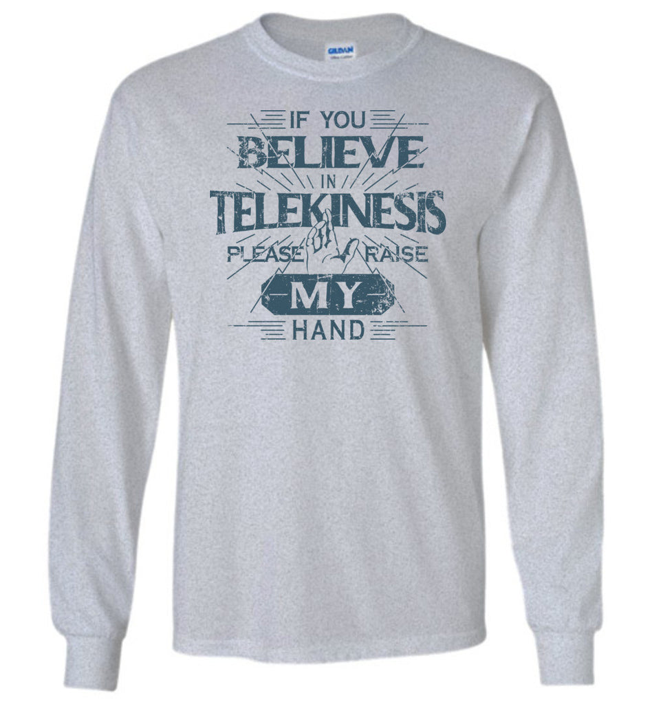 "Spiderman: Homecoming inspired ""If you believe in Telekinesis..."" Shirt"