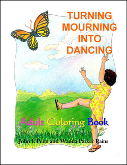 TURNING MOURNING INTO DANCING: An Adult Coloring Book