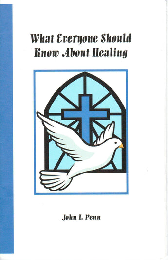 WHAT EVERYONE SHOULD KNOW ABOUT HEALING