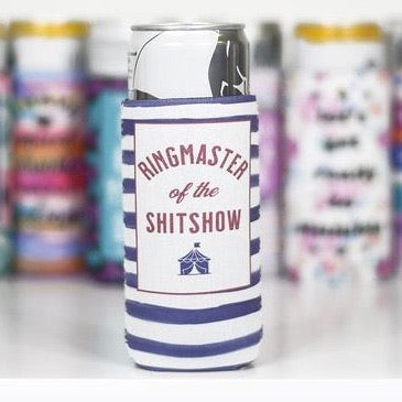 Ringmaster of the Shit Show Slim Can Koozie
