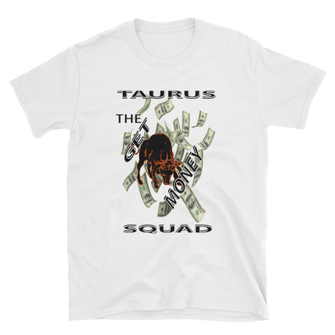 TAURUS-THE GET MONEY SQUAD Short-Sleeve Unisex T-Shirt