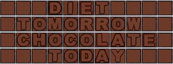Diet tomorrow chocolate today