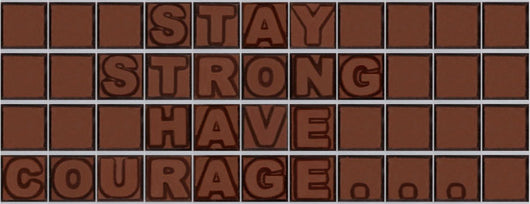 Stay strong have courage.