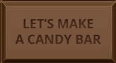 Let's Make a Candy Bar