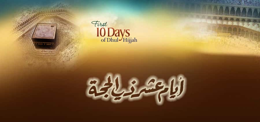 Ten Ways to Optimize Halal Living During the First Ten Days of Dhul Hijja