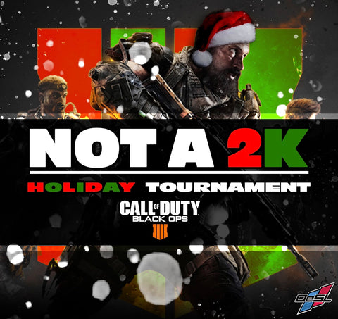 NOT A 2K - COD B04 - Holiday Tournament