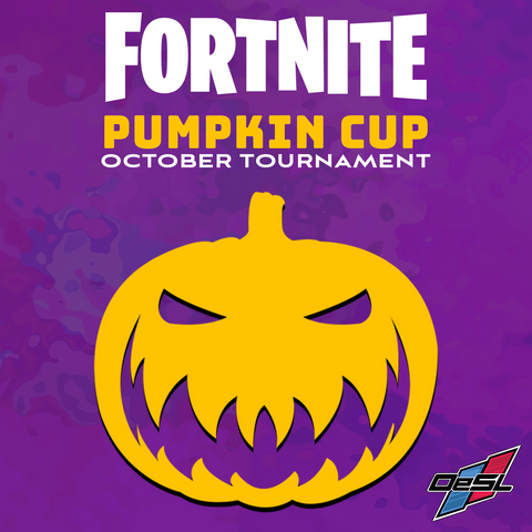 *WAITLIST* First Annual - OeSL Fortnite Pumpkin Cup
