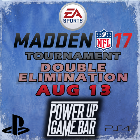 Madden '17 Tournament (August 2017)