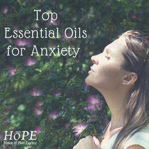 HoPE Top Essential Oils for Anxiety