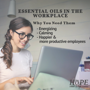 HoPe Essential Oils in the Workplace Part 3