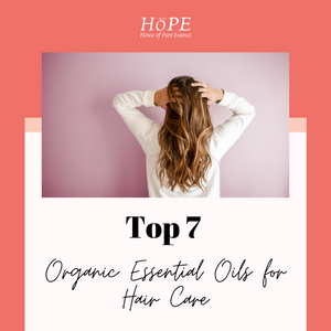 Top 7 Organic Essential Oils for Hair Care