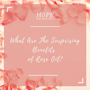 What Are the Surprising Benefits of Rose Oil?