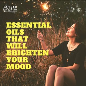 House of Pure Essence - Top Essential Oils that will Brighten your Mood
