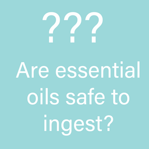 HOPE: Are Essential Oils Safe to Ingest?