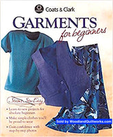 Garments for Beginners by Coats & Clark - Woodland Quiltworks, LLC