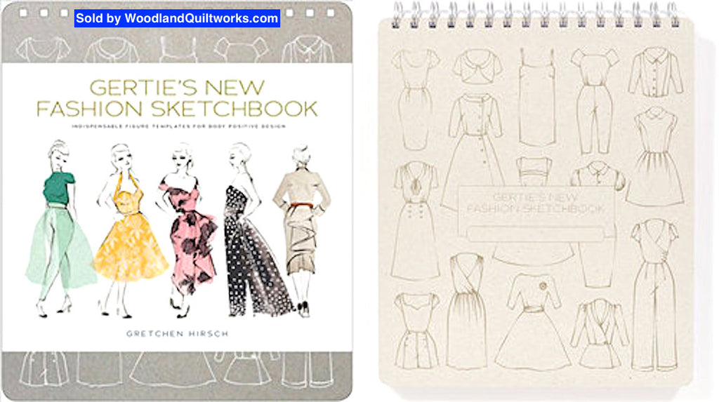 Gertie's New Fashion Sketchbook by Gretchen Hirsch - Woodland Quiltworks, LLC