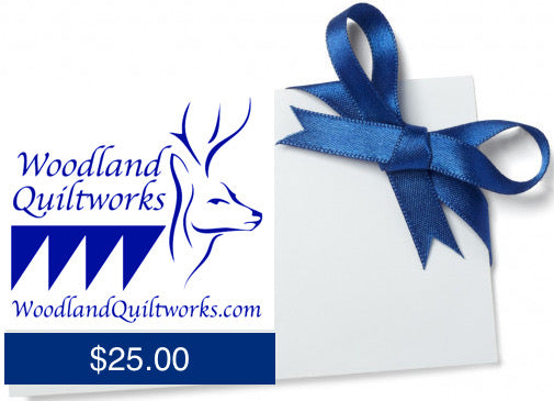 Gift Card - Woodland Quiltworks Products and Services - Woodland Quiltworks, LLC
