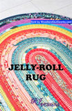 Jelly Roll Rug Pattern by Roma Lambson - Woodland Quiltworks, LLC