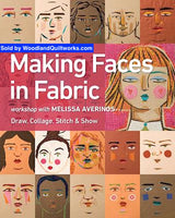 Making Faces in Fabric Workshop Book by Melissa Averinos - Woodland Quiltworks, LLC