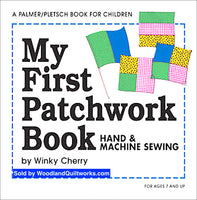 My First Patchwork Book : Hand and Machine Sewing (KIT) by Winky Cherry - Woodland Quiltworks, LLC
