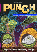 PUNCH : Digitizing for Embroidery Design by Bonnie Nielsen - Woodland Quiltworks, LLC